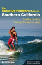 David Womack The Stand-Up Paddler`s Guide to Southern California