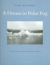 Rytkheu, Yuri A Dream in Polar Fog