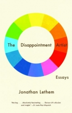 Lethem, Jonathan The Disappointment Artist