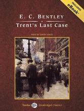 Bentley, E. C. Trent`s Last Case