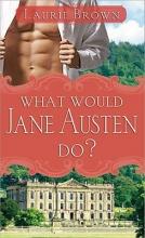 Brown, Laurene Krasny What Would Jane Austen Do?
