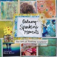 Miller, Christine Mason Ordinary Sparkling Moments