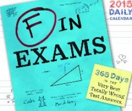 Benson, Richard F in Exams Calendar: 365 Days of the Very Best Totally Wrong Test Answers