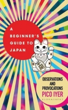 IYER PICO , BEGINNERS GUIDE TO JAPAN A