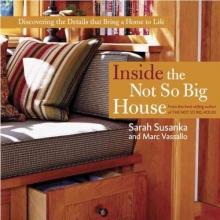 Susanka, Sarah Inside the Not So Big House