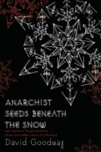 Goodway, David Anarchist Seeds Beneath the Snow