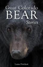 Pritchett, Laura Great Colorado Bear Stories