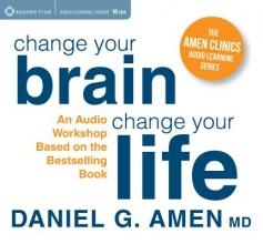 Daniel G. Amen Dr. Amen`s Change Your Brain Workshop