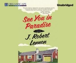 Lennon, J. Robert See You in Paradise