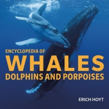Hoyt, Eric Encyclopedia of Whales, Dolphins and Porpoises