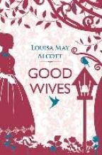 Alcott, Louisa May Good Wives