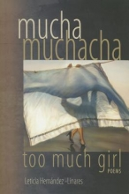 Hernandez-Linares, Leticia Mucha Muchacha, too much girl