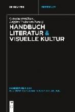 Handbuch Literatur & Visuelle Kultur