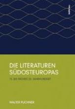 Puchner, Walter Die Literaturen Südosteuropas