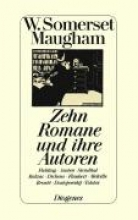 Maugham, W. Somerset Zehn Romane und ihre Autoren