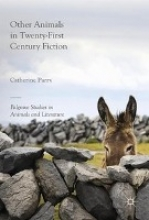 Parry, Catherine Other Animals in Twenty-First Century Fiction