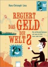Liess, Hans-Christoph Regiert das Geld die Welt?