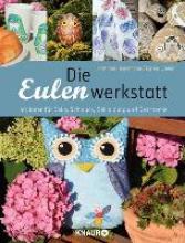 Heinemann, Kristiana,   Stieler, Karina Die Eulenwerkstatt