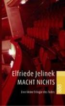 Jelinek, Elfriede Macht nichts