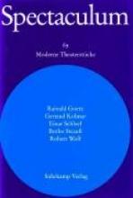 Goetz, Rainald Spectaculum. Fünf moderne Theaterstücke und Materialien