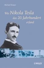Krause, Michael Wie Nikola Tesla das 20. Jahrhundert erfand