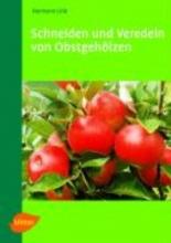 Link, Hermann Schneiden und Veredeln von Obstgehölzen