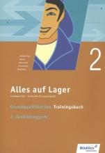 Sandra Adams, Alles auf Lager. Grundqualifikation - Trainingsbuch. 2. Ausbildungsjahr: Arbeitsbuch