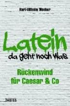 Weeber, Karl-Wilhelm Latein - da geht noch was!