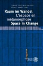 Raum im Wandel - L`espace en metamorphose - Space in Change