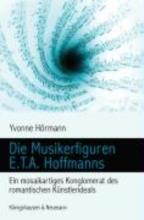 Hörmann, Yvonne Die Musikerfiguren E.T.A. Hoffmanns
