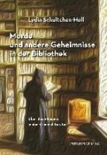 Schultchen-Holl, Lydia Morde und andere Geheimnisse in der Bibliothek