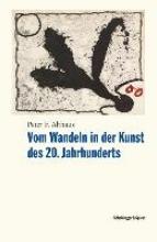 Althaus, Peter F. Vom Wandeln in der Kunst des 20. Jahrhunderts