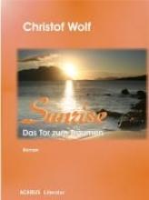 Wolf, Christof Sunrise - Das Tor zum Trumen