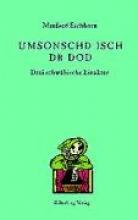 Eichhorn, Manfred Umsonschd isch dr Dod