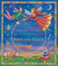 Batt, Tanja R. Die zauberhafte Welt der Feen und Elfen