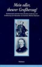 Andersen, Hans Christian Mein edler, theurer Großherzog