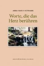 Hofmann, Anna Maria Worte, die das Herz berühren