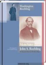 Roebling, Washington Mein Vater John A. Roebling