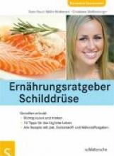 Müller-Nothmann, Sven-David,   Weißenberger, Christiane Ernährungsratgeber Schilddrüse