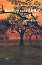 Waldeck, Doro von Der Weg nach Afrika ist weit