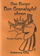 Berger, Uwe Den Granatapfel ehren
