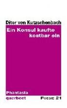 Kutzschenbach, Diter von Ein Konsul kaufte kostbar ein