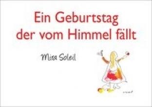 Soleil, Mira Ein Geburtstag der vom Himmel fällt (incl. Audio-CD)