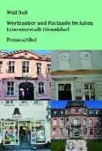 Noll, Wulf Wortzauber und Parlando im Salon - Literaturstadt Dsseldorf