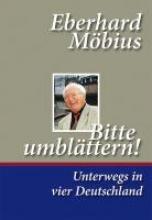 Möbius, Eberhard Bitte umblättern! Unterwegs in vier Deutschland