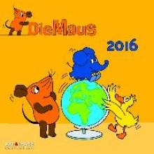 Der Kalender mit der Maus 2016. Broschürenkalender