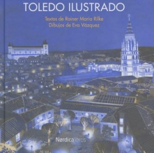 Rilke, Rainer Maria Toledo Ilustrado Toledo Illustrated