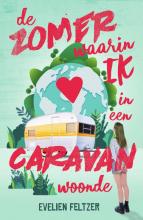 Evelien Feltzer , De zomer waarin ik in een caravan woonde