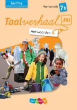 Hetty van den Berg, Tamara van den Berg, Jannie van Driel-Copper, Irene  Engelbertink Taalverhaal.nu Spelling Antwoorden Werkschrift B Gr7