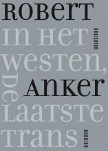 Robert  Anker In het westen, de laatste trans